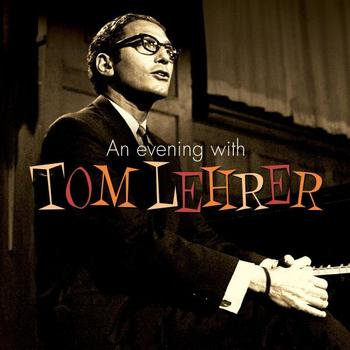 Tom Lehrer - An Evening With