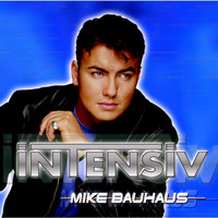 Mike Bauhaus - Intensiv