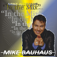 Mike Bauhaus - In the Mix (Vol. 1)