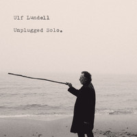 Ulf Lundell - Unplugged Solo
