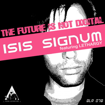 Isis Signum & Lethargy - The Future Is Not Digital
