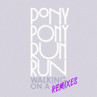 Pony Pony Run Run - Walking On A Line Remixes - EP