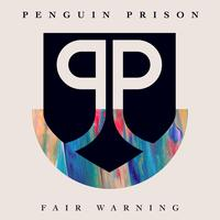 Penguin Prison - Fair Warning (Radio Edit)