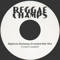 Cornell Campbell - Righteous Rastaman Extended Dub Mix