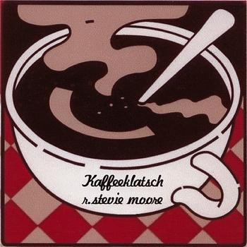 R. Stevie Moore - Kaffeeklatsch (Digital Edition)