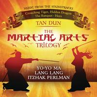 Tan Dun - Martial Arts Trilogy