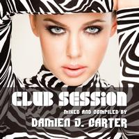 Damien J. Carter - Club Session (Mixed By Damien J. Carter)