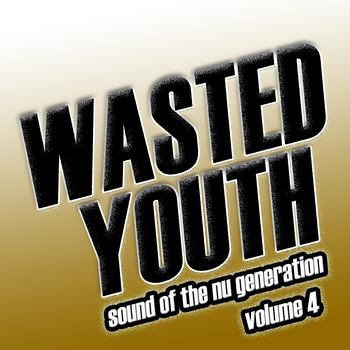 Various Artists - Wasted Youth,  Vol. 4