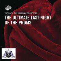 The Royal Philharmonic Orchestra - The Ultimate Last Night Of The Proms