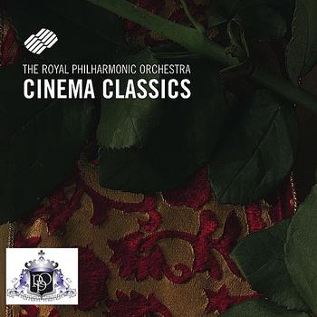 The Royal Philharmonic Orchestra - Cinema Classics