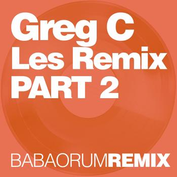 Dj Greg C - Les Remix (Part 2)
