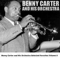 Benny Carter And His Orchestra - Benny Carter and His Orchestra Selected Favorites, Vol. 4