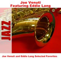 Joe Venuti - Joe Venuti and Eddie Lang Selected Favorites