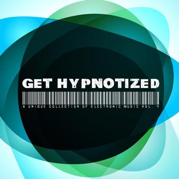 Various Artists - Get Hypnotized (A Unique Collection of Electronic Music, Vol. 4)