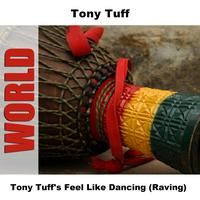 Tony Tuff - Tony Tuff's Feel Like Dancing (Raving)