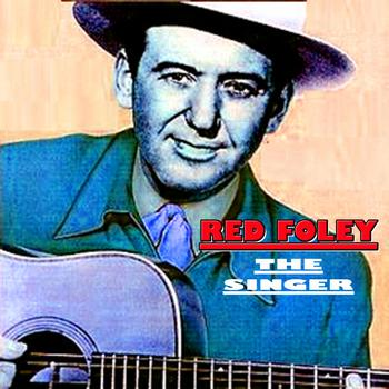 Red Foley - The Singer