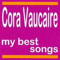 Cora Vaucaire - My Best Songs - Cora Vaucaire