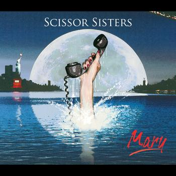 Scissor Sisters - Mary (International 2 Track)