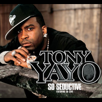 Tony Yayo - So Seductive (International Version)
