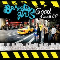 Brazilian Girls - Good Time EP