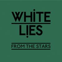 White Lies - From The Stars