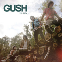 Gush / - No way (radio edit) - single