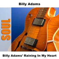 Billy Adams - Billy Adams' Raining In My Heart