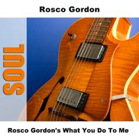 Rosco Gordon - Rosco Gordon's What You Do To Me