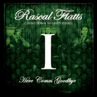 Rascal Flatts - Here Comes Goodbye (iTunes Exclusive)