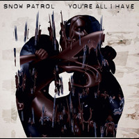 Snow Patrol - You're All I Have (Live at The Royal Opera House e-single)