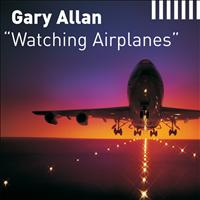 Gary Allan - Watching Airplanes (Radio Edit)