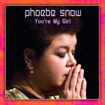 Phoebe Snow - You're My Girl (2008/Live At Woodstock)