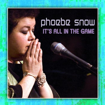 Phoebe Snow - It's All In The Game (2008/Live At Woodstock)