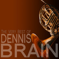 Dennis Brain - The Very Best of Dennis Brain