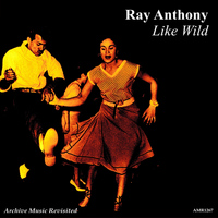 Ray Anthony - Like Wild