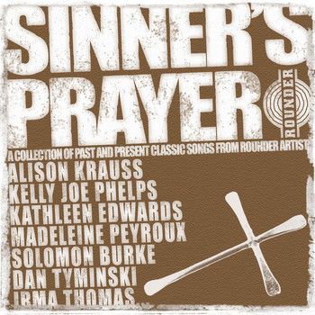 Various Artists - Sinner's Prayer (A Collection of Classic Songs from Rounder Artists)