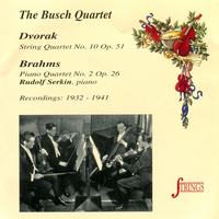 The Busch Quartet - Dvorak: String Quartet No. 10, Op. 51 - Brahms: Piano Quartet No. 2, Op. 26