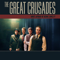 The Great Crusades - Who's Afraid of Being Lonely?