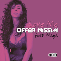 Offer Nissim - Love Me (feat. Maya)