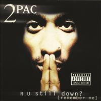 2Pac - R U Still Down? [Remember Me] (Explicit)
