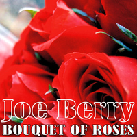 Joe Barry - Bouquet of Roses