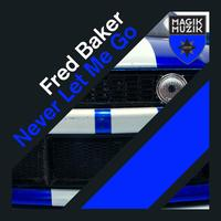 Fred Baker - Never Let Me Go