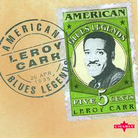 Leroy Carr - American Blues Legend