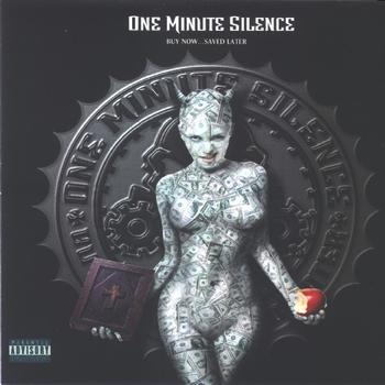 One Minute Silence - Buy Now... Saved Later (Explicit)