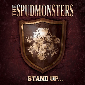 The Spudmonsters - Stand Up For What You Believe
