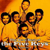 The Five Keys - The Very Best of The Five Keys, Vol. 1