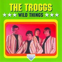 The Troggs - Wild Things