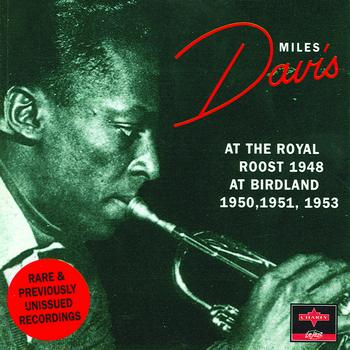 Miles Davis - At The Royal Roost & Birdland