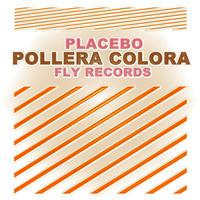 Placebo - Pollera Colora
