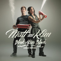 Matt and Kim - Block After Block (Remix) - Single